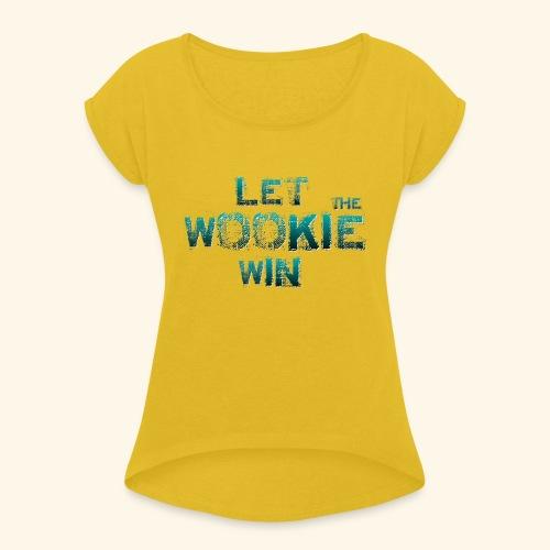 Let The Wookie Win, design 2. - Dame T-shirt med rulleærmer
