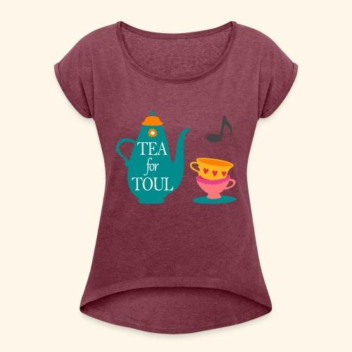 Tea for Toul - T-shirt à manches retroussées Femme