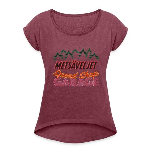 metsaveljet3 02 - Naisten T-paita, jossa rullatut hihat