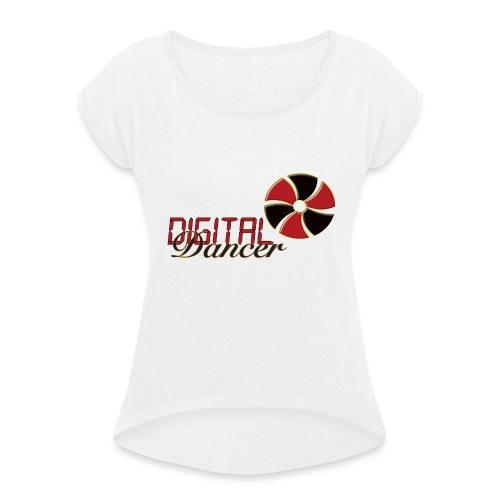 Digital Dancer - Vrouwen T-shirt met opgerolde mouwen
