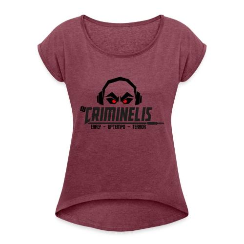 criminelis - Vrouwen T-shirt met opgerolde mouwen