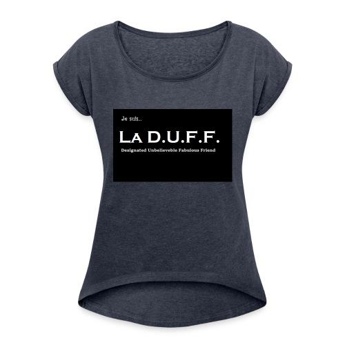 Je Suis... La D.U.F.F. - Vrouwen T-shirt met opgerolde mouwen