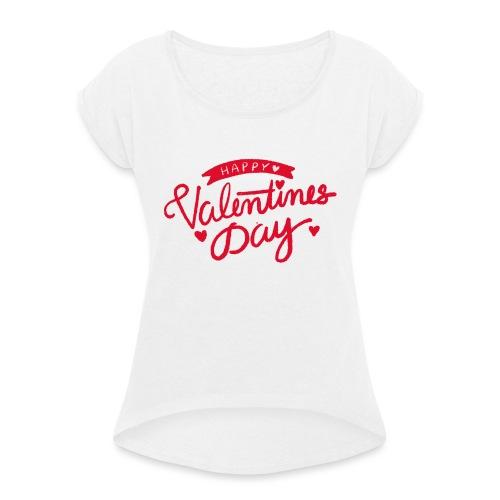 Happy Valentines Day - T-shirt à manches retroussées Femme