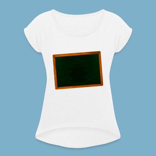 Schul Tafel - Frauen T-Shirt mit gerollten Ärmeln