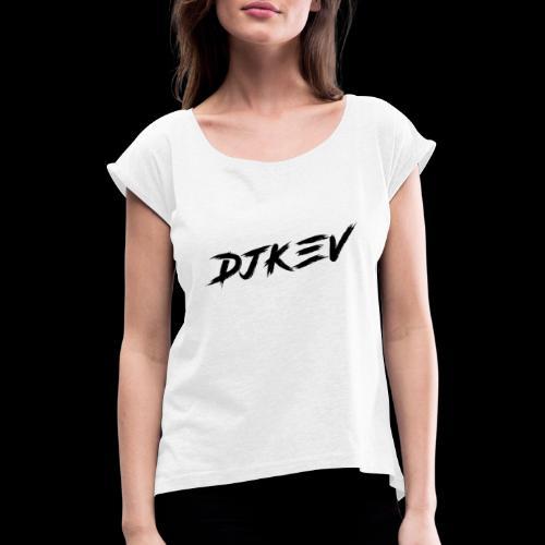 DJKEV Logo black - T-shirt à manches retroussées Femme
