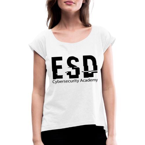 Design ESD Cybersecurity Academy - T-shirt à manches retroussées Femme