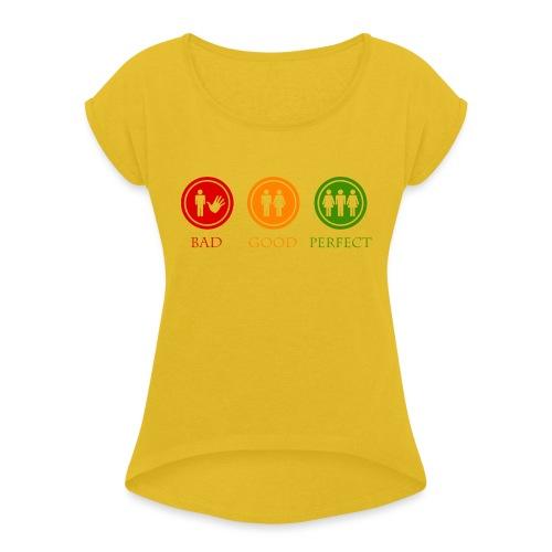 Bad good perfect - Threesome (adult humor) - Vrouwen T-shirt met opgerolde mouwen