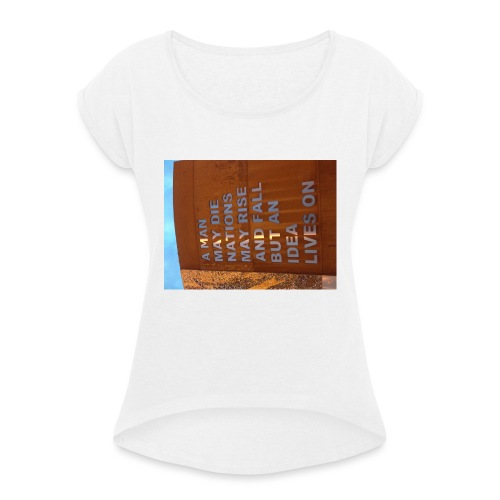 An Idea Lives On - Women's T-Shirt with rolled up sleeves