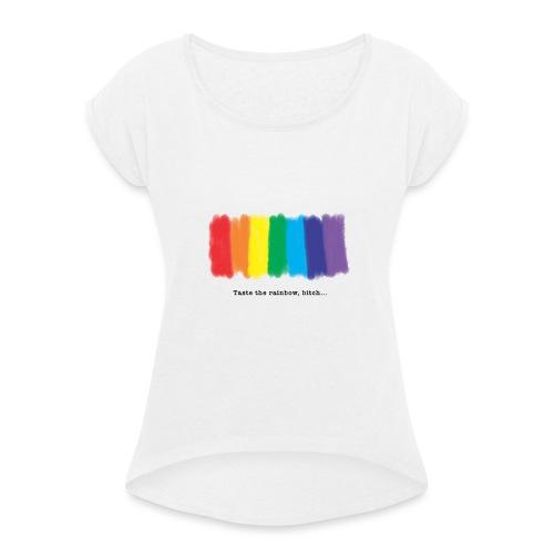 Taste the rainbow - Frauen T-Shirt mit gerollten Ärmeln