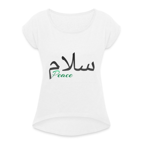 Salam, سلام - Women's T-Shirt with rolled up sleeves