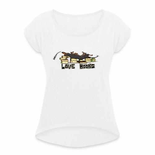 Love books - Koszulka damska z lekko podwiniętymi rękawami