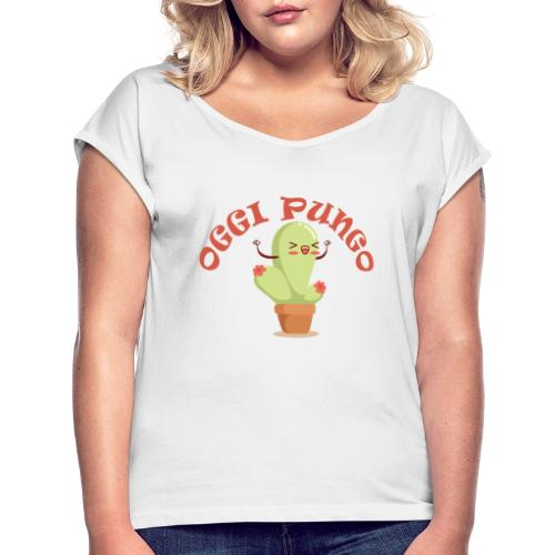 OGGI PUNGO KAKTUSS - Maglietta da donna con risvolti