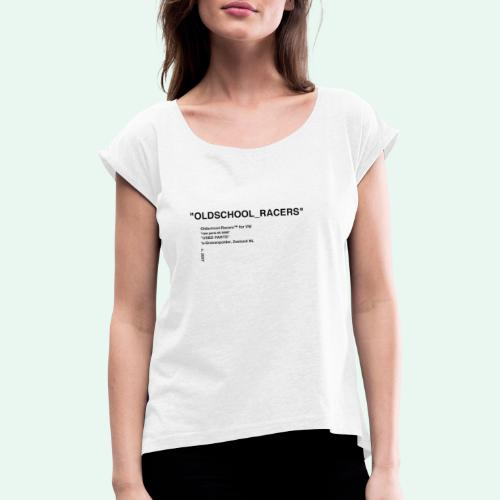 off school wear - Vrouwen T-shirt met opgerolde mouwen