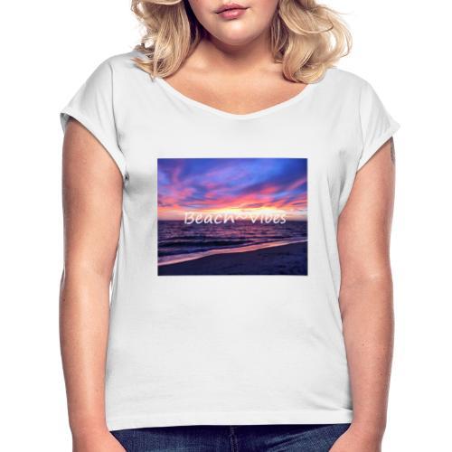 Beach Vibes - T-shirt med upprullade ärmar dam