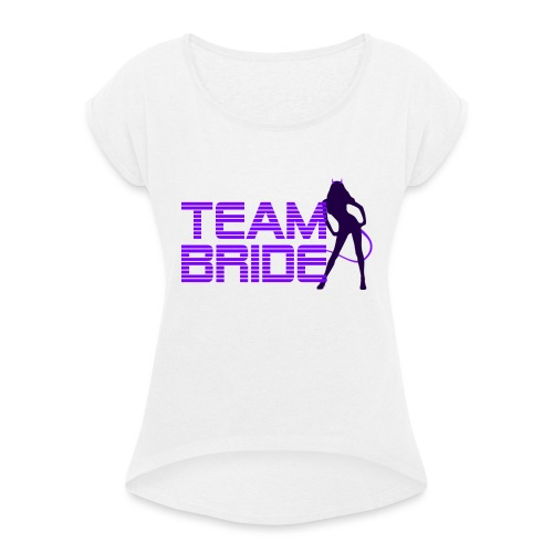 JGA Braut Team - Frauen T-Shirt mit gerollten Ärmeln
