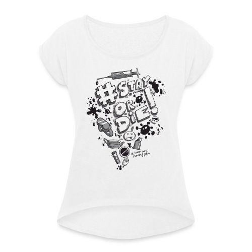 Stay at home - Koszulka damska z lekko podwiniętymi rękawami