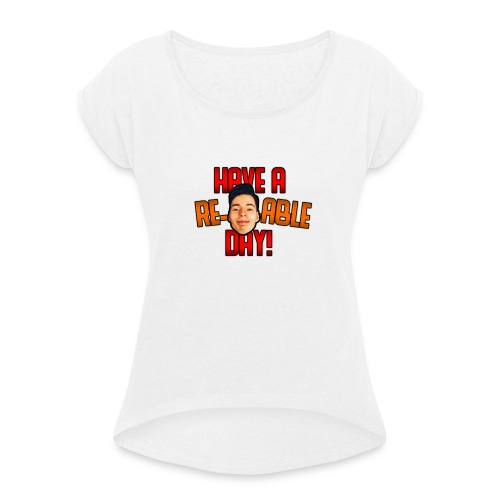 Re-Marc-Able Day - Women's T-Shirt with rolled up sleeves