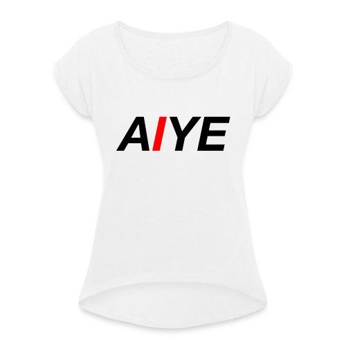 AIYE Basic Logo - Vrouwen T-shirt met opgerolde mouwen