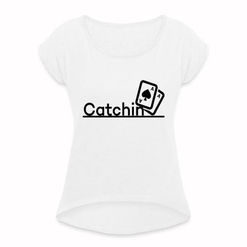 Catchin DoubleCards - Vrouwen T-shirt met opgerolde mouwen