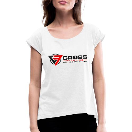 CrossFighting II - Frauen T-Shirt mit gerollten Ärmeln