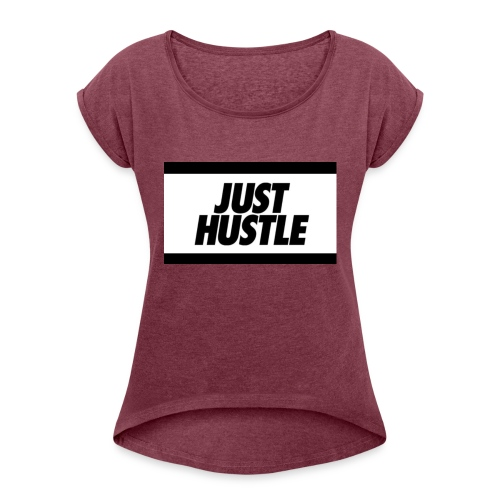 King Hustle - Women's T-Shirt with rolled up sleeves
