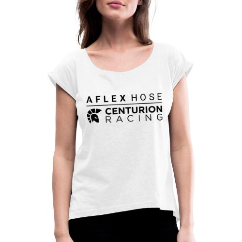 Aflex Hose Centurion Racing Logo - Women's T-Shirt with rolled up sleeves