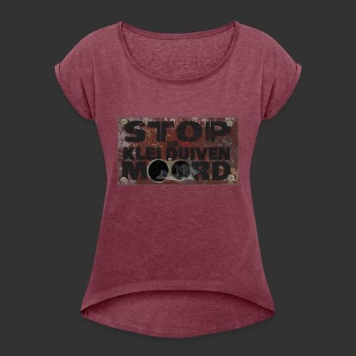 kleiduivenmoord - Vrouwen T-shirt met opgerolde mouwen