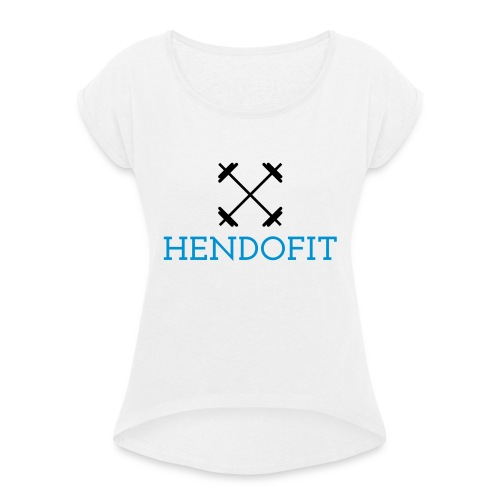 HendoFit - Vrouwen T-shirt met opgerolde mouwen