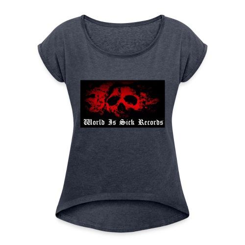 World Is Sick Skull Huppari - Naisten T-paita, jossa rullatut hihat