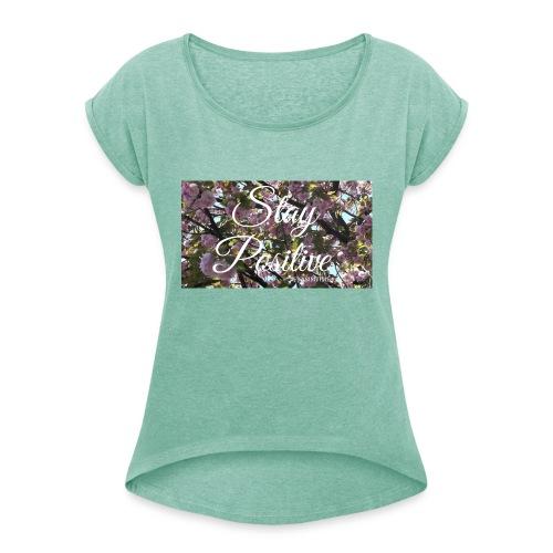 STAY POSITIVE #FRASIMTIME - Maglietta da donna con risvolti