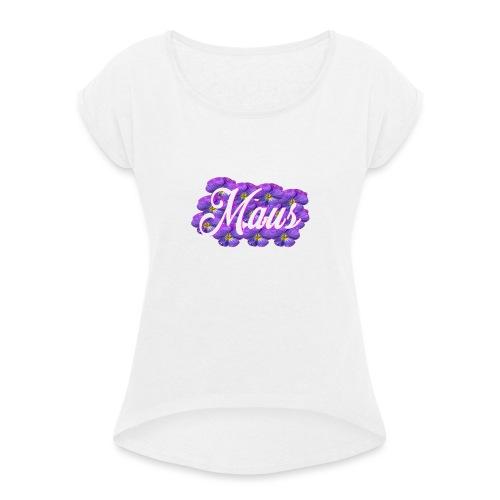 MAUS Vrouwen Opgerolde Mouwen - Vrouwen T-shirt met opgerolde mouwen