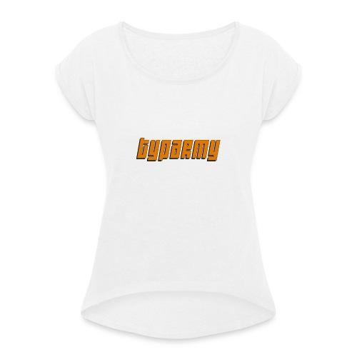 TypArmy - Hoodie - Frauen T-Shirt mit gerollten Ärmeln