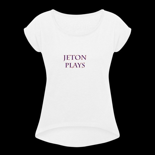 JetonPlays - Vrouwen T-shirt met opgerolde mouwen