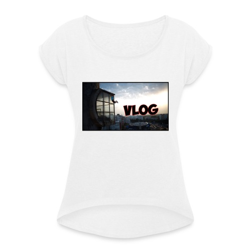 Vlog - Women's T-Shirt with rolled up sleeves