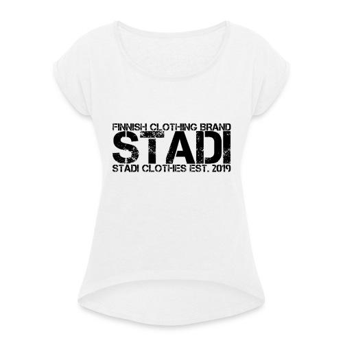 Stadi Clothes - Naisten T-paita, jossa rullatut hihat