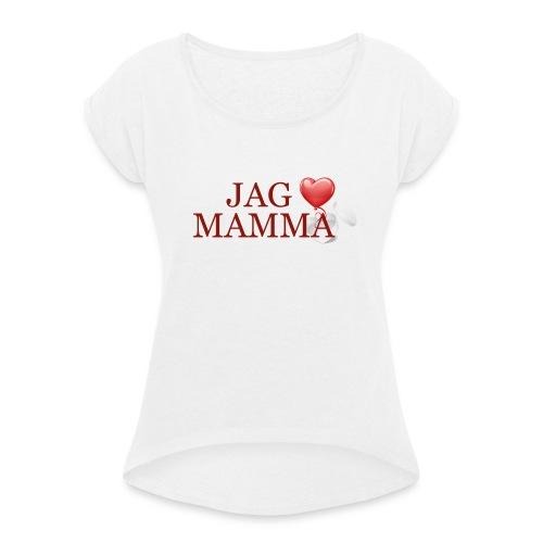 Jag älskar mamma - T-shirt med upprullade ärmar dam
