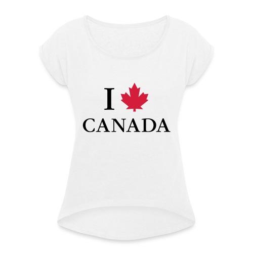 I love Canada Ahornblatt Kanada Vancouver Ottawa - Frauen T-Shirt mit gerollten Ärmeln