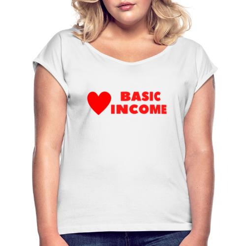 basic income red trans - Vrouwen T-shirt met opgerolde mouwen