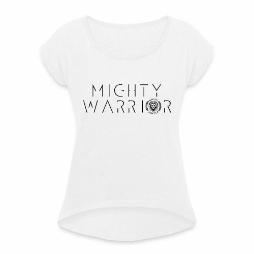 416_mighty_worrior - Frauen T-Shirt mit gerollten Ärmeln