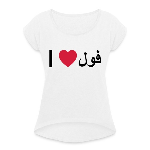 I heart Fool - Women's T-Shirt with rolled up sleeves