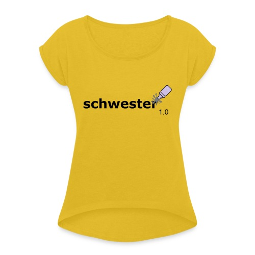Schwester_1-0 - Frauen T-Shirt mit gerollten Ärmeln