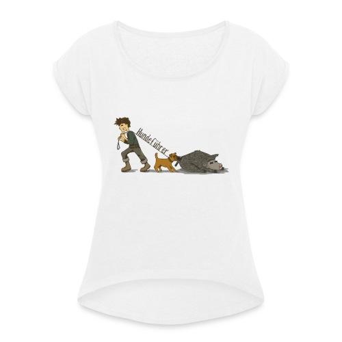 Hundeführer - Frauen T-Shirt mit gerollten Ärmeln