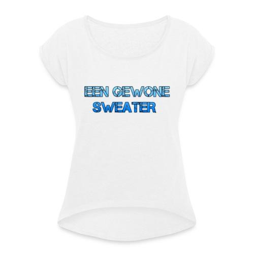 EEN GEWONE SWEATER - Vrouwen T-shirt met opgerolde mouwen