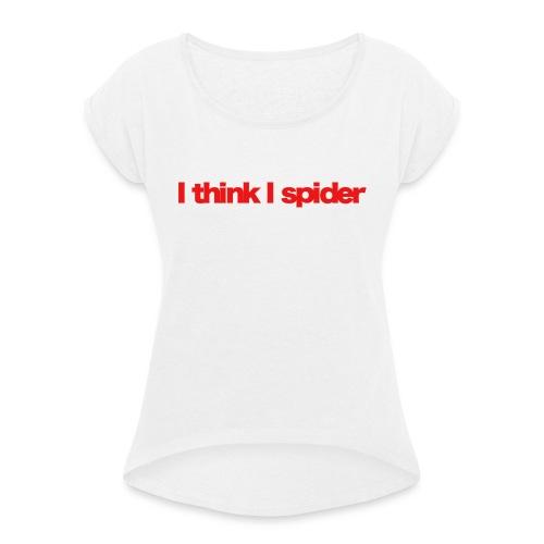 i think i spider red 2020 - Frauen T-Shirt mit gerollten Ärmeln
