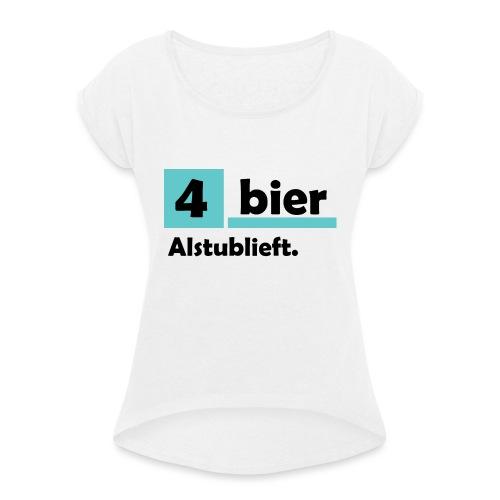 Vier-Bier-Aub - Vrouwen T-shirt met opgerolde mouwen