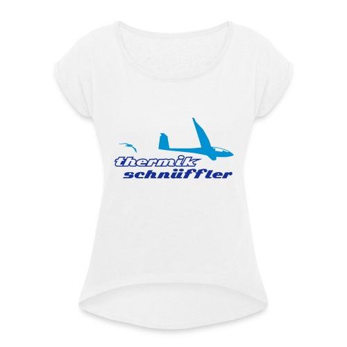 thermikschnueffler_a - Frauen T-Shirt mit gerollten Ärmeln