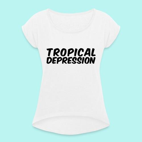 Tropical Depression - Frauen T-Shirt mit gerollten Ärmeln