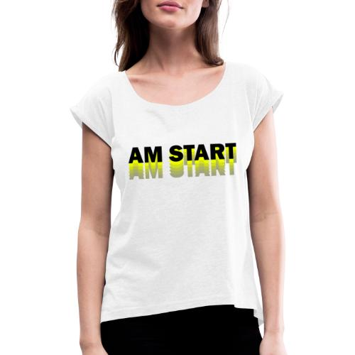 am Start - gelb schwarz faded - Frauen T-Shirt mit gerollten Ärmeln