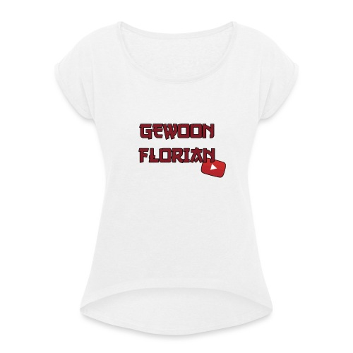 GewoonFlorian - Snapback - Vrouwen T-shirt met opgerolde mouwen