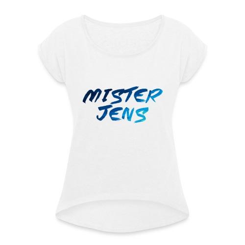 Mister Jens kinder t-shirt - Vrouwen T-shirt met opgerolde mouwen